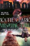Whispering Tower, Katie Clark