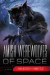 Amish Werewolves of Space, Kerry Nietz