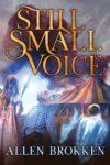 Still Small Voice, Allen Brokken