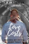 Love Costs, E. B. Roshan