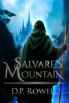 Salvare's Mountain, D. P. Rowell