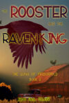 The Rooster and the Raven King, John Paul Tucker