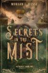 Secrets in the Mist, Morgan L. Busse