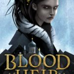 Blood Heir, Amelia Wen Zhao